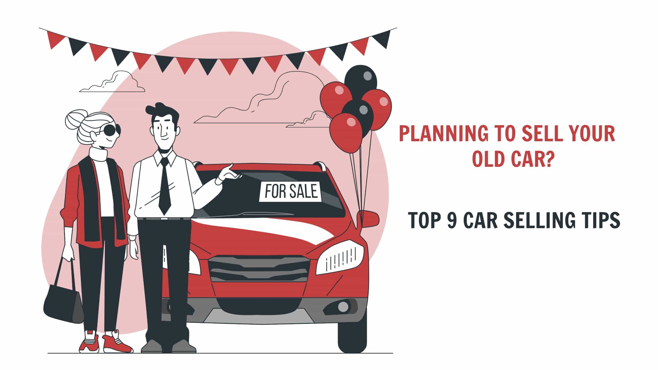 Are you Planning to sell your old car? Here are the Top 9 Car Selling Tips